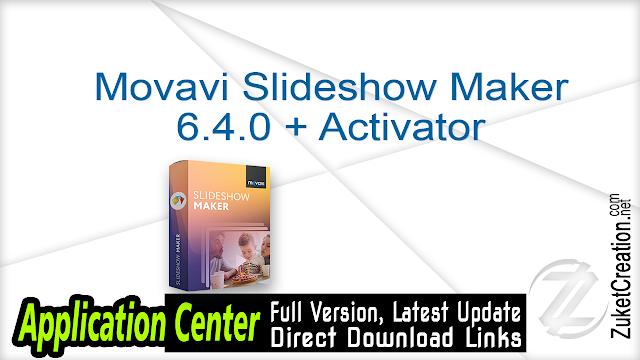 Movavi Slideshow Maker 6.4.0 + Activator