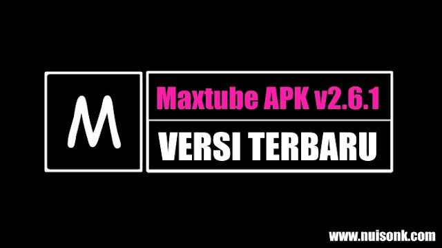 Download Maxtube APK v2.6.1 Aplikasi Simontok Terbaru