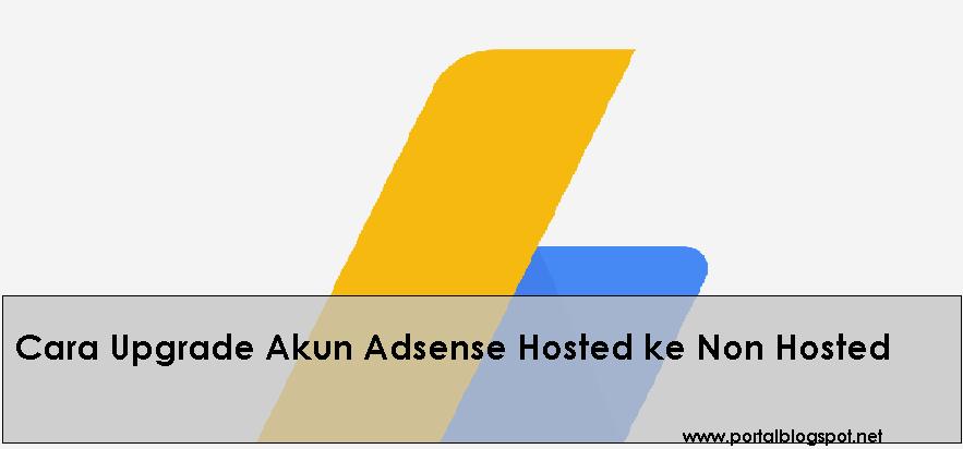 Cara Upgrade Akun Adsense ke Non Hosted