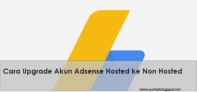 Cara Upgrade Akun Adsense ke Non Hosted Full Approve