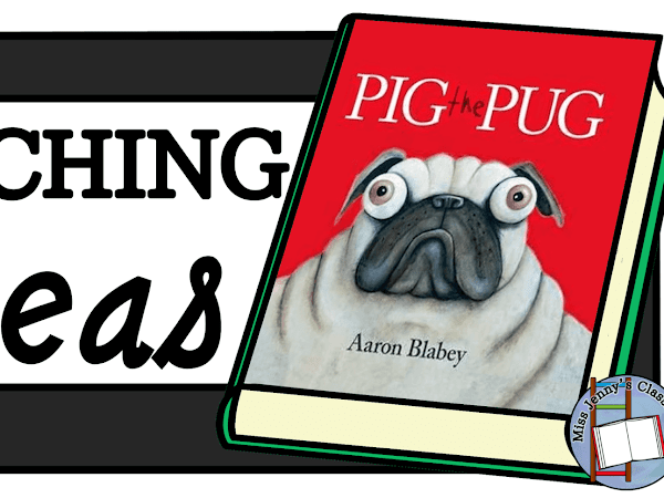 Pig the Pug: Teaching Ideas