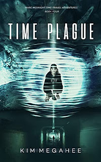 Time Plague: Book Four of the Marc McKnight - Time Travel Adventures by Kim Megahee - book promotion sites
