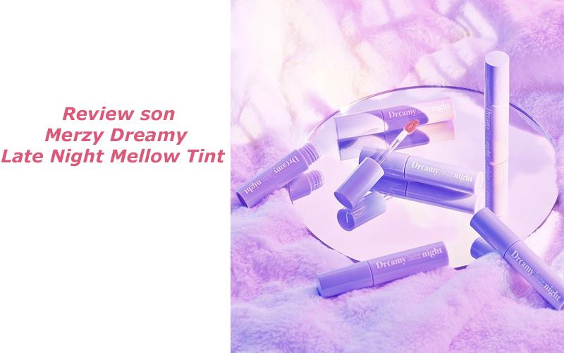 Review son Merzy Dreamy Late Night Mellow Tint: vỏ tím mộng mơ
