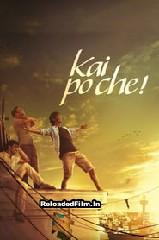 Kai Po Che! (2013) Full Movie Download in Hindi 1080p 720p 480p