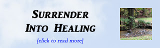 http://mindbodythoughts.blogspot.com/2015/12/surrender-into-healing.html