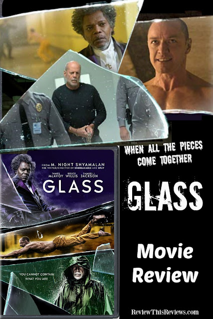 Glass by M. Night Shyamalan - Movie Reviewed