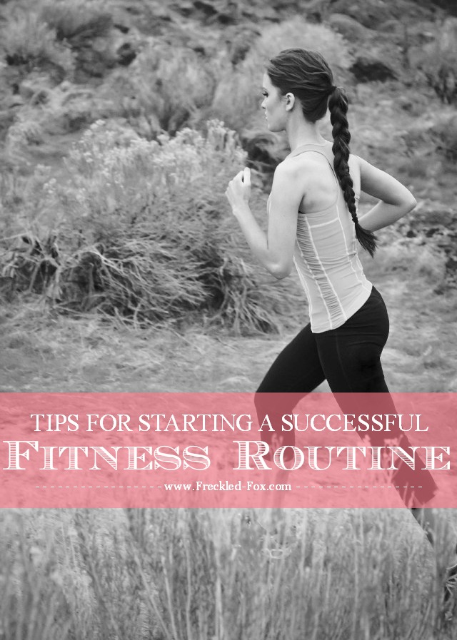 The Freckled Fox 18 Tips For Starting A Successful Fitness Routine Part 2