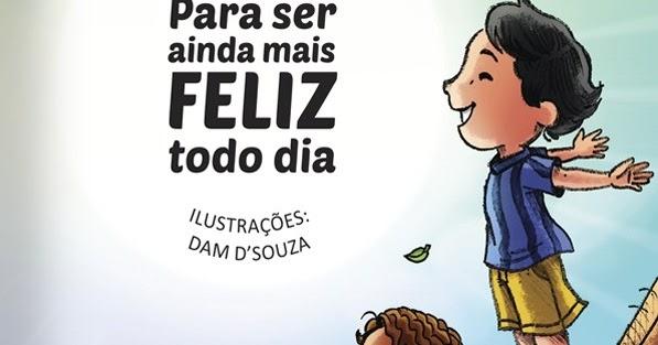 'Para ser ainda mais feliz todo dia': um livro para todas as idades