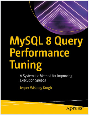 MySQL 8 Query Performance Tuning: A Systematic Method for Improving Execution Speeds