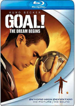 Goal The Dream Begins 2005 BRRip 850MB Hindi Dual Audio 720p Watch Online Full Movie Download bolly4u