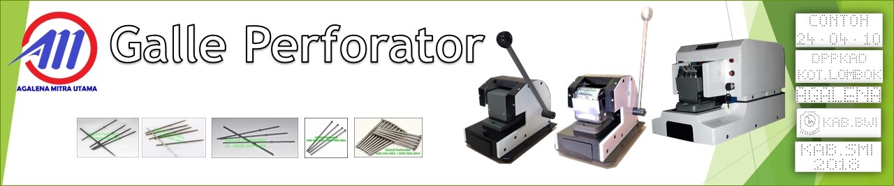 Mesin Perforasi, Mesin Perforator, Galle Perforator