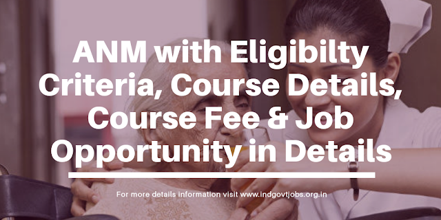 What is ANM Course, Course Fee, Eligibility and Jobs