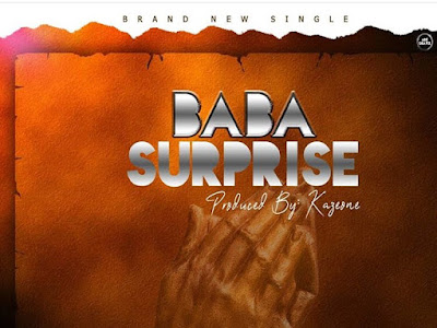 DOWNLOAD MP3: Nochorus - Baba Surprise (Prod by Kazeone)