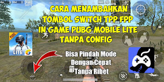 Cara Menambahkan Tombol TPP FPP In Game PUBG Mobile Lite Tanpa Config