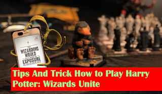 Tips Dan Trik Cara Main Game Harry Potter: Wizards Unite
