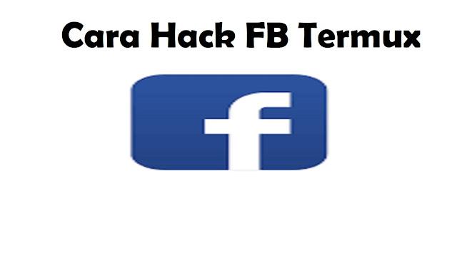 Cara Hack FB Termux