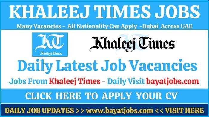 Khaleej Times Jobs in Dubai & UAE Today Updated Apr 2020