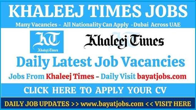 Khaleej Times Jobs in Dubai & UAE Today Updated ( Mar 2021 )