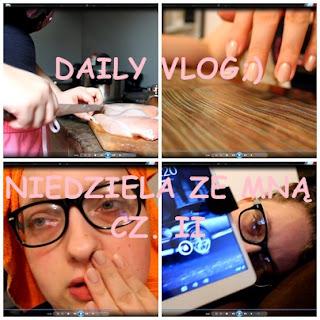 Daily Vlog cz. II :) Gotujemy, robimy pazurki, szalejemy z włosami i czytamy:)
