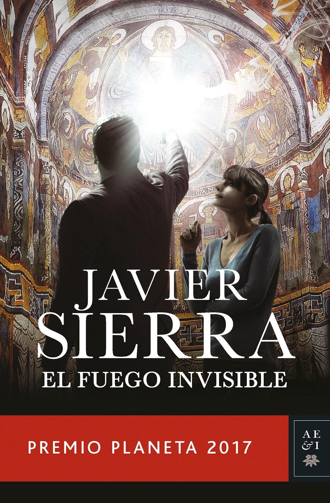La novela ganadora del Premio Planeta 2017, El fuego invisible de Javier  Sierra, saldrá a la venta en 7 días. En ella se nos promete descubrir el  secreto ...