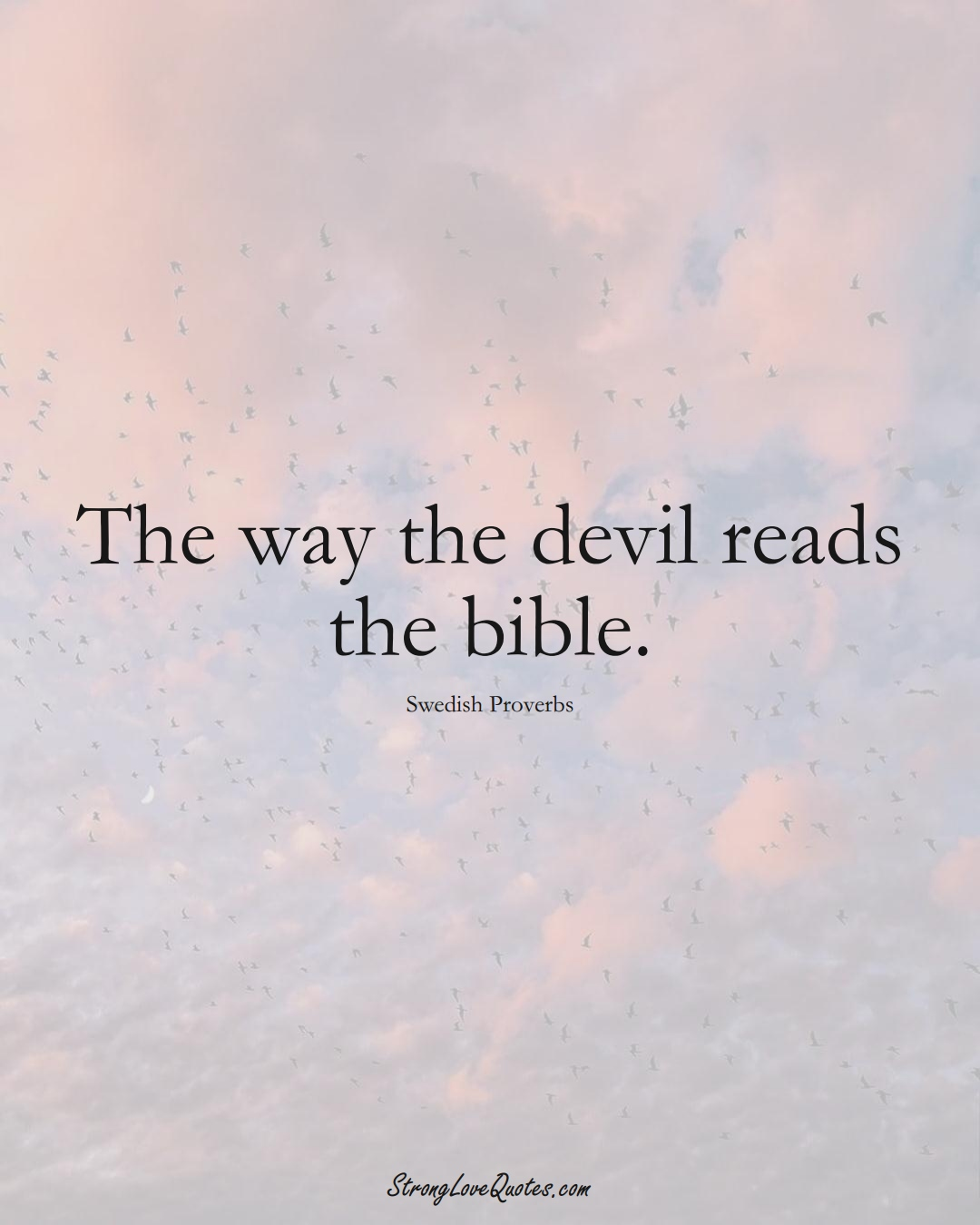 The way the devil reads the bible. (Swedish Sayings);  #EuropeanSayings