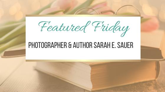 专题星期五:摄影师兼作家Sarah E. Sauer