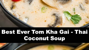 #The #World's #most #delicious #Best #Ever #Tom #Kha #Gai - #Thai #Coconut #Soup