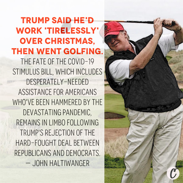 Trump said he'd work 'tirelessly' over Christmas, then went golfing. The fate of the COVID-19 stimulus bill, which includes desperately-needed assistance for Americans who've been hammered by the devastating pandemic, remains in limbo following Trump's rejection of the hard-fought deal between Republicans and Democrats. — John Haltiwanger, Business Insider Senior Politics Reporter