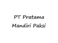Lowongan Kerja PT Pratama Mandiri Paksi Terbaru