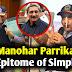 Manohar Parrikar: An epitome of simplicity