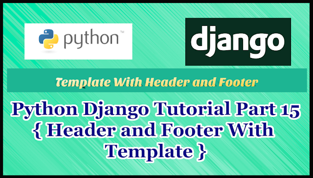 Python Django Tutorial Part 15 | Header and Footer With Template