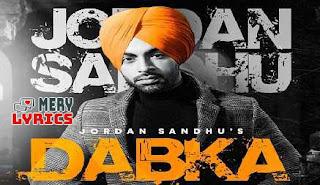 Dabka By Jordan Sandhu - Lyrics