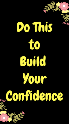 Activities to Build Your Confidence.