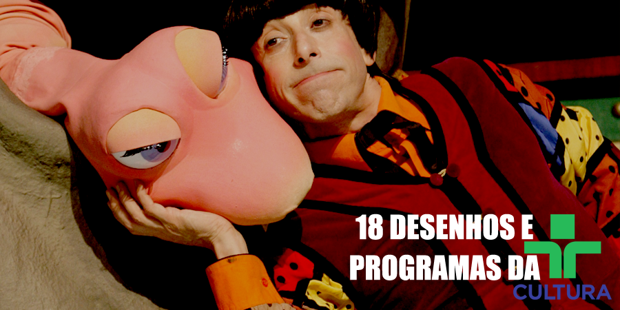 18 Desenhos E Programas Da Tv Cultura Para Relembrar A Infancia Elfo Livre