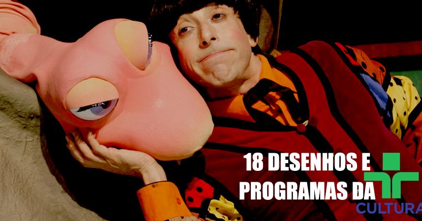 18 Desenhos E Programas Da Tv Cultura Para Relembrar A