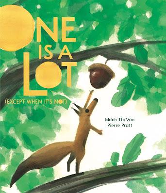 One Is a Lot. By Mượn Thị Văn. Illustrations by Pierre Pratt.