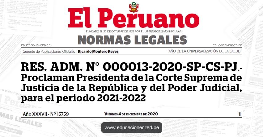 RES. ADM. N° 000013-2020-SP-CS-PJ.- Proclaman Presidenta de la Corte Suprema de Justicia de la República y del Poder Judicial, para el periodo 2021-2022
