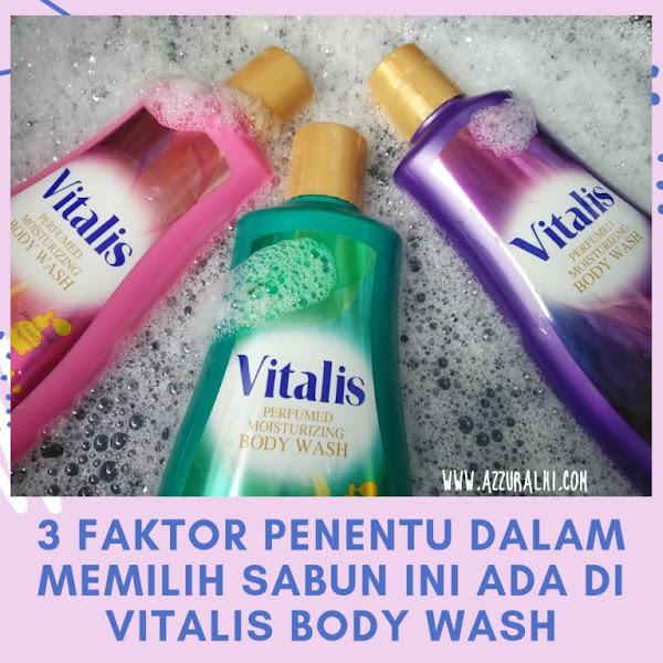 3 Faktor Penentu Dalam Memilih Sabun Mandi ini Ada di Vitalis Body Wash