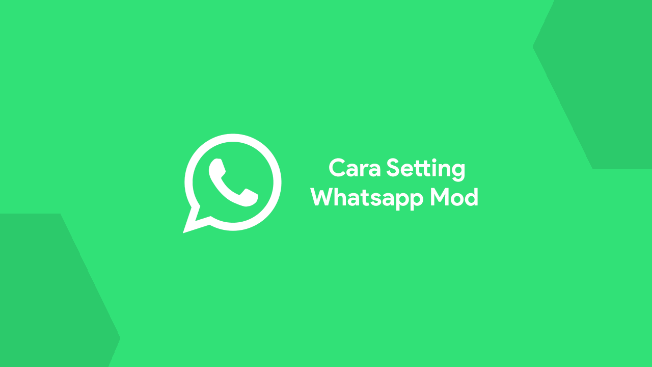 Cara Setting Whatsapp Mod Terbaru