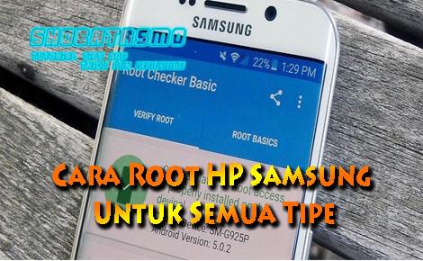 Cara Root HP Samsung Untuk Semua Tipe