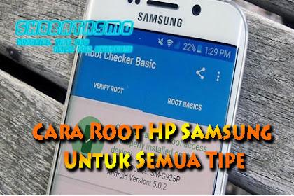 Tidak Perlu Ribet, Inilah Cara Root HP Samsung Untuk Semua Tipe