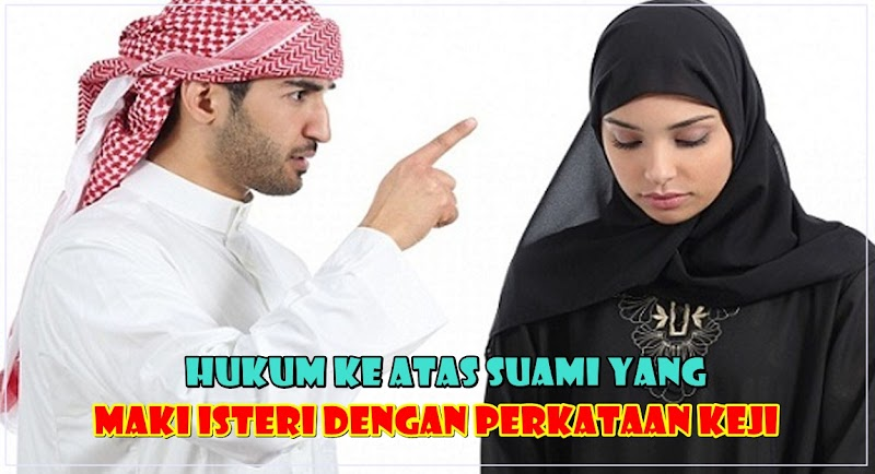Hukum Ke Atas Suami Yang Maki Isteri Dengan Perkataan Keji