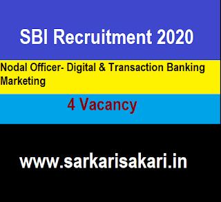 SBI Recruitment 2020 - Nodal Officer- Digital & Transaction Banking Marketing (4 Posts)