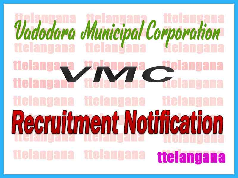 Vadodara Municipal Corporation VMC Recruitment Notification