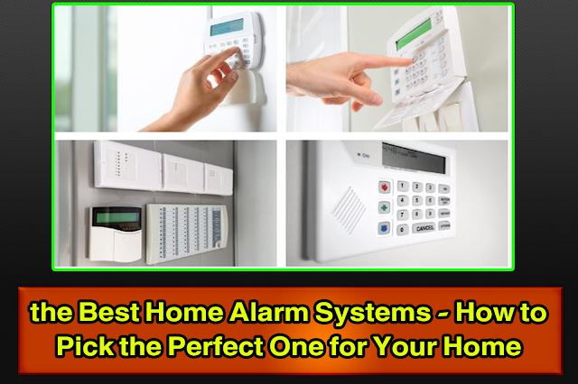 The Most Boring Article About the Best Home Alarm Systems - How to Pick the Perfect One for Your Home You'll Ever Read