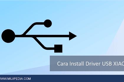 Cara Install Driver USB untuk Semua Tipe Ponsel Xiaomi di windows