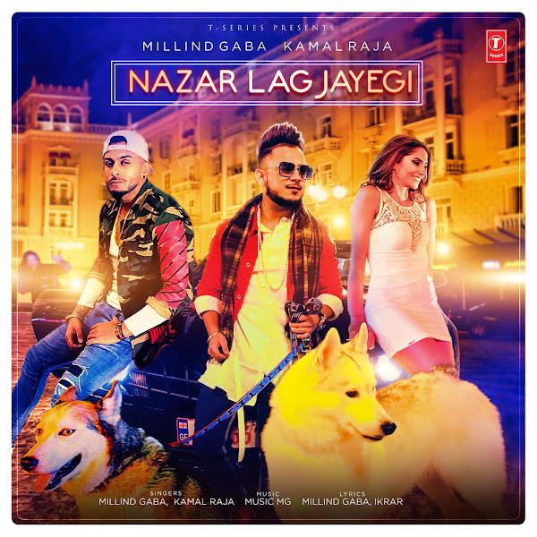 Millind Gaba, Kamal Raja & Music Mg - Nazar Lag Jayegi - Single Cover