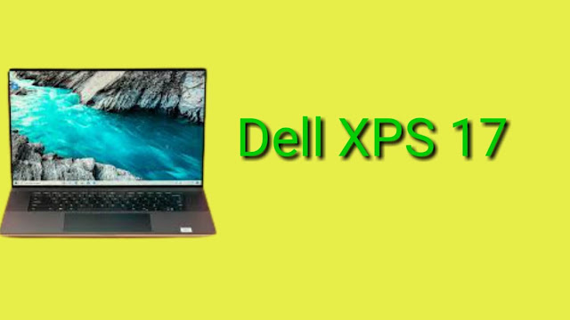 Dell XPS 17 2020: Display, Price, and Specifications in 2020.