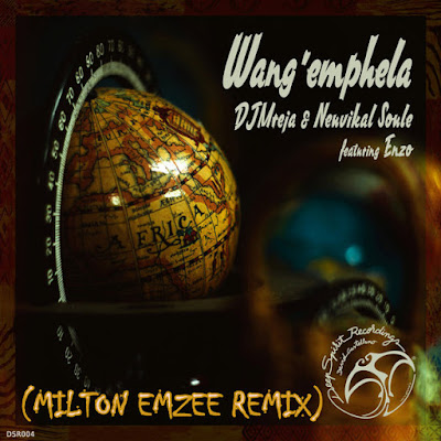 DJMreja & Neuvikal Soule Ft. Enzo - Wang´Emphela (Milton Emzee Remix)