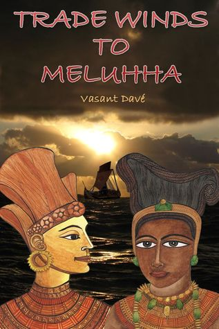 Trade Winds to Meluhha Vasant Dave